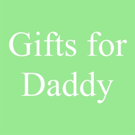 Gifts for Daddy