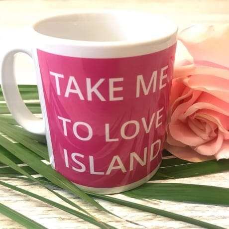 """Take me to Love Island"" Mug"