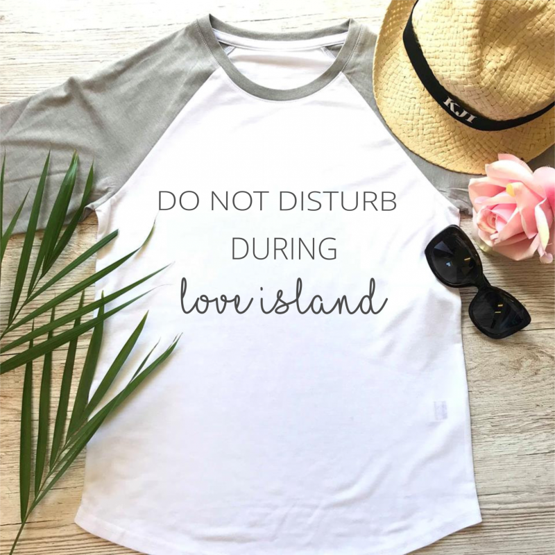 """Do Not Disturb during Love Island"" t-shirt"