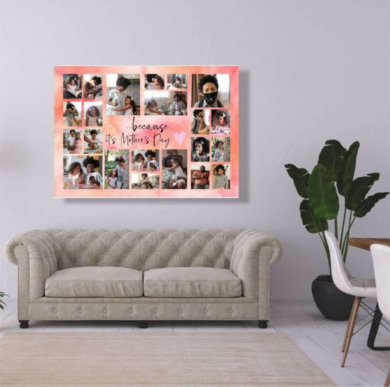 22 Photo Canvas because it's Mother's Day