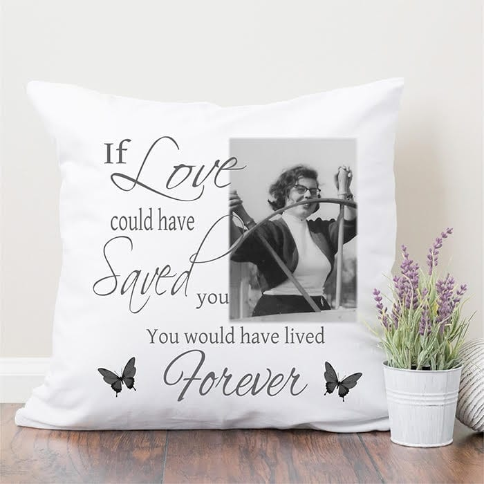 If love could have saved you 1 photo: Cushion