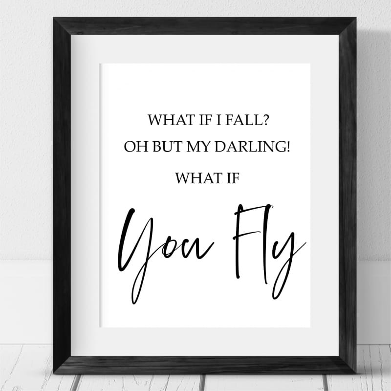 Oh but my darling, what if you fly
